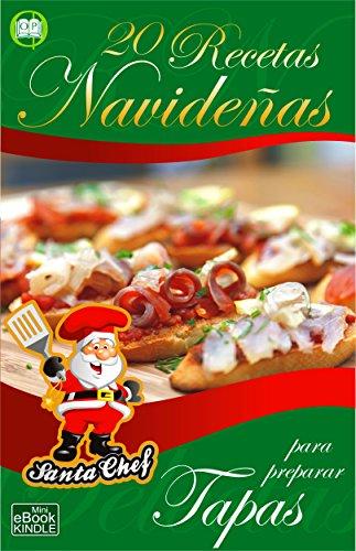 20 RECETAS NAVIDEÑAS PARA PREPARAR TAPAS (Colección Santa Chef)