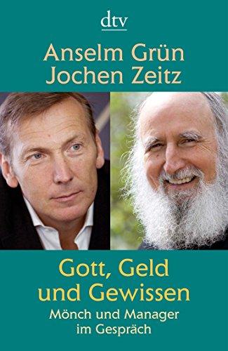 Gott, Geld und Gewissen: Mönch und Manager im Gespräch von Jochen Zeitz (1. Juni 2013) Taschenbuch