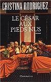 Le César aux pieds nus (Fiction Francaise)