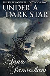 Under a Dark Star (The Dark Moon Trilogy Book 2)