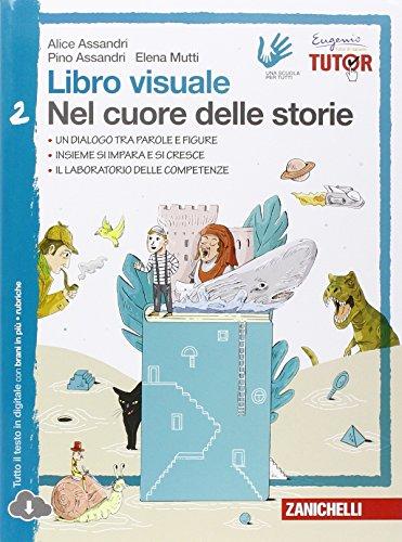 Libro visuale nel cuore delle storie. Per la Scuola media. Con espansione online: 2