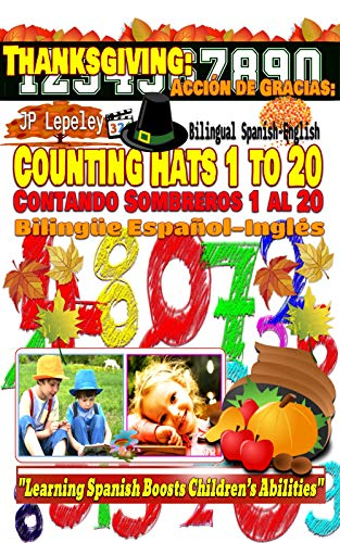 ng Hats 1 to 20. Bilingual Spanish-English: Acción de Gracias: Contando Sombreros 1 al 20. Bilingüe Español-Inglés (English Edition) ()