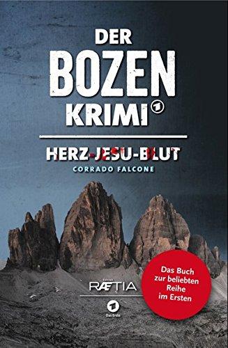 Der Bozen-Krimi 01: Herz-Jesu-Blut: Band 1 zur beliebten Reihe im Ersten