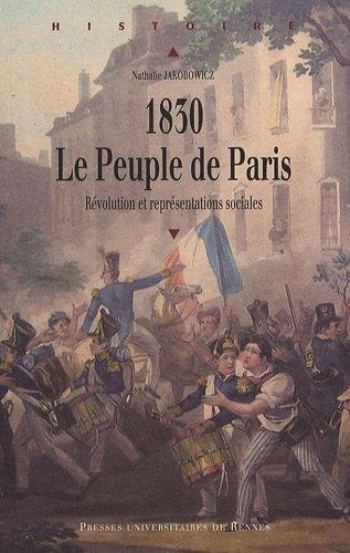 1830, le Peuple de Paris : Révolution et représentations sociales par Nathalie Jakobowicz