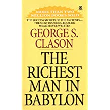 The Richest Man in Babylon: The Success Secrets of the Ancients-the Most Inspiring Book on Wealth Ever Written