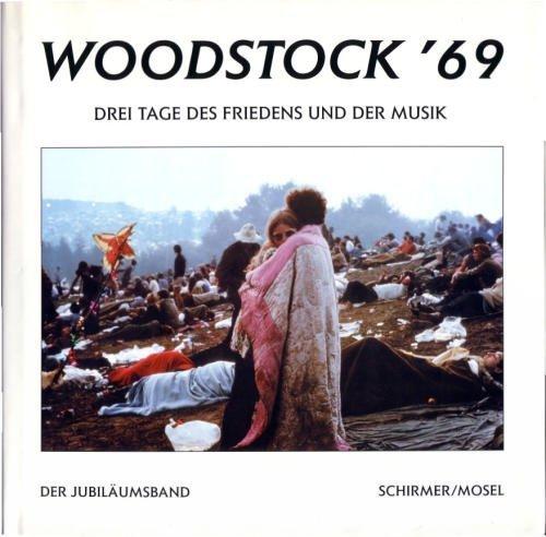 Woodstock \'69. Drei Tage des Friedens und der Musik