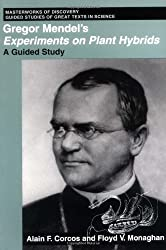 Gregor Mendel's Experiments on Plant Hybrids: A Guided Study (Masterworks of discovery)