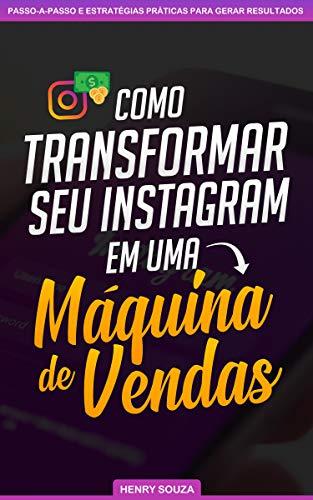 Como Transformar seu Instagram em uma Máquina de Vendas (Portuguese Edition) de [Souza