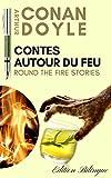"""CONTES AUTOUR DU FEU ( """"ROUND THE FIRE STORIES"""" ) : 17 NOUVELLES D'ARTHUR CONAN DOYLE (ÉDITION INTÉGRALE BILINGUE FRANÇAIS-ANGLAIS) (annoté - illustré) (French Edition)"""