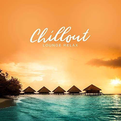 Chillout Lounge Relax: Happy House Vibes 2019 (Chill-out Musik)