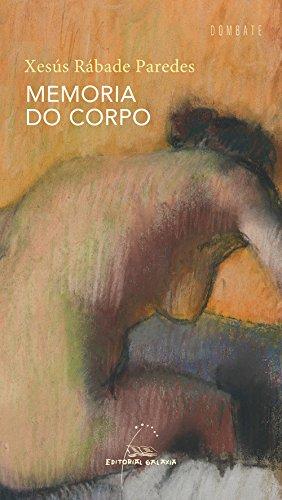 Memoria do corpo: Premio do Libro Galego 2018 categoría poesía