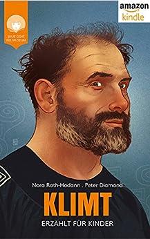 KLIMT - erzählt für Kinder: Das Leben des Malers Gustav Klimt (JULIE GEHT INS MUSEUM) (German Edition) by [Rath-Hodann, Nora]