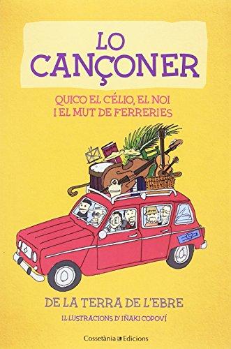 Lo Cançoner De La Terra De L'Ebre (Altres) por Quico el Célio el Noi i el Mut de Ferreries