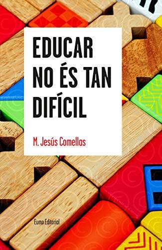 Educar no és tan difícil (PUNTS DE VISTA) (Catalan Edition) por M. Jesús Comellas