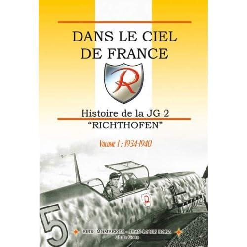 Dans le Ciel de France, Histoire de la JG2 Richthofen Volume 1