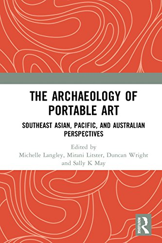 The Archaeology of Portable Art: Southeast Asian, Pacific, and Australian Perspectives (English Edition) (Pearl Skulptur)