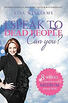 I Speak to Dead People :  Can You?  (English Edition) par [Williams, Lisa]
