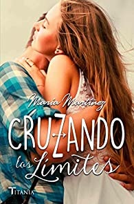 Cruzando los límites par María Martínez