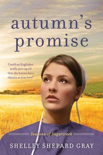 Autumn S Promise Seasons Of Sugarcreek Book Three