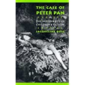 The Case of Peter Pan: Or the Impossibility of Children's Fiction (New Cultural Studies) by Jacqueline Rose (1993-01-19)