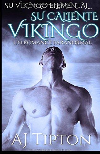 Su Caliente Vikingo: Un Romance Paranormal: Volume 2 (Su Vikingo Elemental)