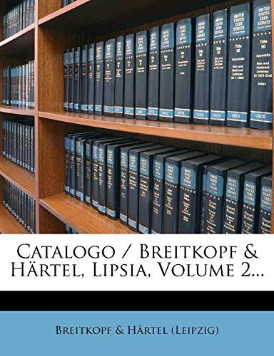 Catalogo / Breitkopf & Hartel, Lipsia, Volume 2...