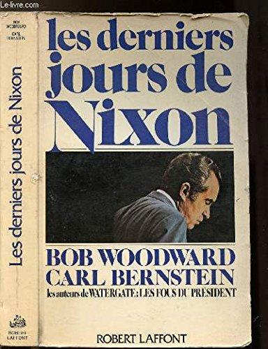 Les Derniers Jours de Nixon par Bernstein, Woodward