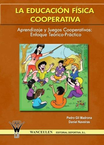 La Educacion Fisica Cooperativa por Pedro Gil Madrona