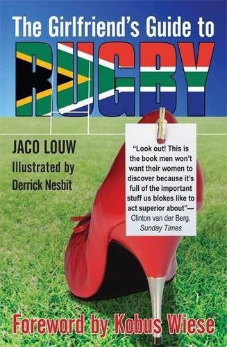 The Girlfriend's Guide to Rugby por Jaco Louw
