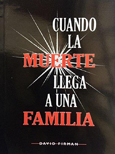 Cuando la muerte llega a una familia por David Firman