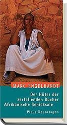 Der Hüter der zerfallenden Bücher. Afrikanische Schicksale (Picus Reportagen)