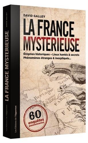 La France mystérieuse par David Galley