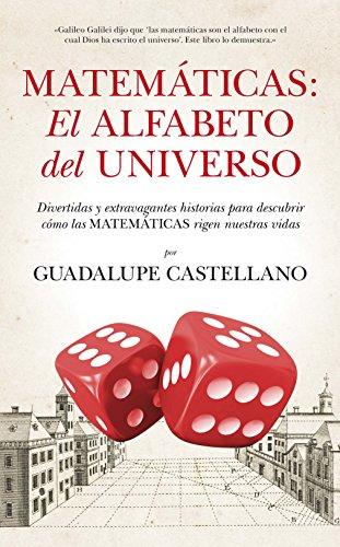 Las Matemáticas, Alfabeto Del Universo. (Mathemática) por Guadalupe Castellano