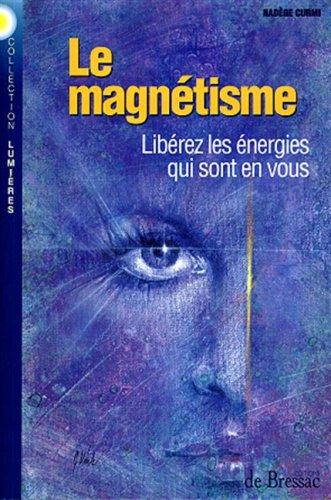 LE MAGNETISME LIBEREZ LES ENERGIES QUI SONT EN VOUS