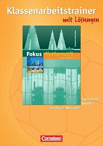 Fokus Mathematik - Nordrhein-Westfalen - Bisherige Ausgabe / 7. Schuljahr - Klassenarbeitstrainer mit eingelegten Muster