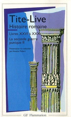 Histoire romaine, tome 2 (livres XXVI à XXX) : La Seconde guerre punique