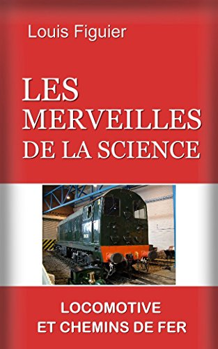 Les Merveilles de la science/Locomotive et chemins de fer