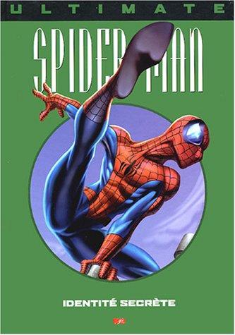 Ultimate Spider-Man, tome 4 : Identité secrète par Brian Michael Bendis