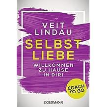 Coach to go Selbstliebe: Willkommen zu Hause in dir!