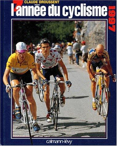 L'année du cyclisme 1997 par Claude Droussent