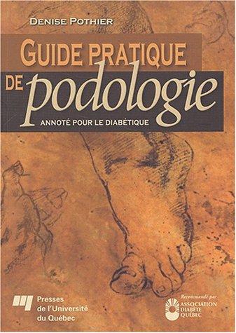 Guide pratique de podologie : Annoté pour le diabétique
