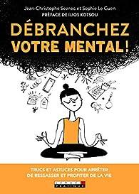 Débranchez votre mental ! par Jean-Christophe Seznec