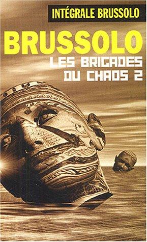 Les brigades du chaos, Tome 2 : par Serge Brussolo