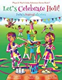 Let's Celebrate Holi! (Maya & Neel's India Adventure Series, Book 3): Volume 3