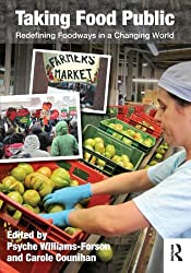 Taking Food Public: Redefining Foodways in a Changing World