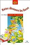 Ratus dcouvre les livres Ce1. Cahier d'exercices. Per la Scuola elementare