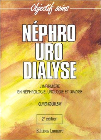 Nphro Uro Dialyse. L'infirmire en nphrologie, urologie et dyalise
