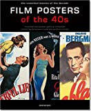 Film Posters of the 40s: The Essential Movies of the Decade