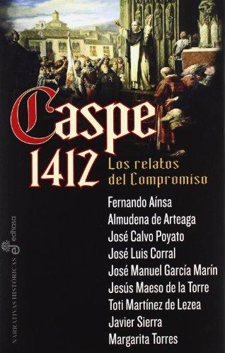 Caspe 1412 (Narrativas Historicas) por José Luis Corral
