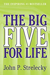 The Big Five for Life - 2012 Edition by John P. Strelecky (2012) Paperback